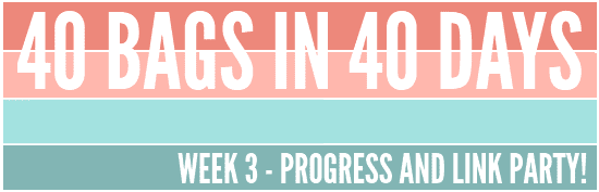 40 BAGS IN 40 DAYS – Week 3 Link Party