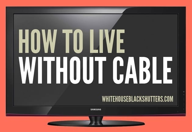 how to live without paying for cable or dish, many great tips in this post! via @whbsblog
