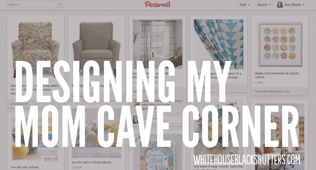 Designing My Mom Cave Corner