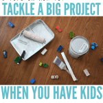 How to Tackle a Project When You Have Kids