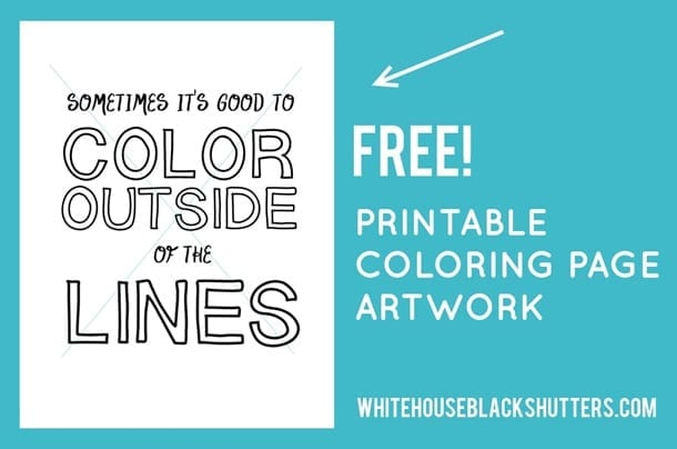 "whitehouseblackshutters.com: ""Sometimes It's Good to Color Outside the Lines"" free high res #printable #coloring page!"