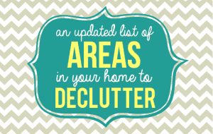 want to clean your house but don't know where to start? Here are 78+ possible spots to declutter.
