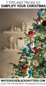 the holiday season is crazy enough, simplify Christmas and the holiday season with these 7 simple tips.