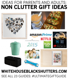the ULTIMATE LIST of non clutter gifts for adults, friends, parents, or grandparents! Some great ideas here.